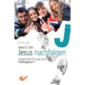 Jesus-nachfolgen-Barry-St-Clair-Kurs-1